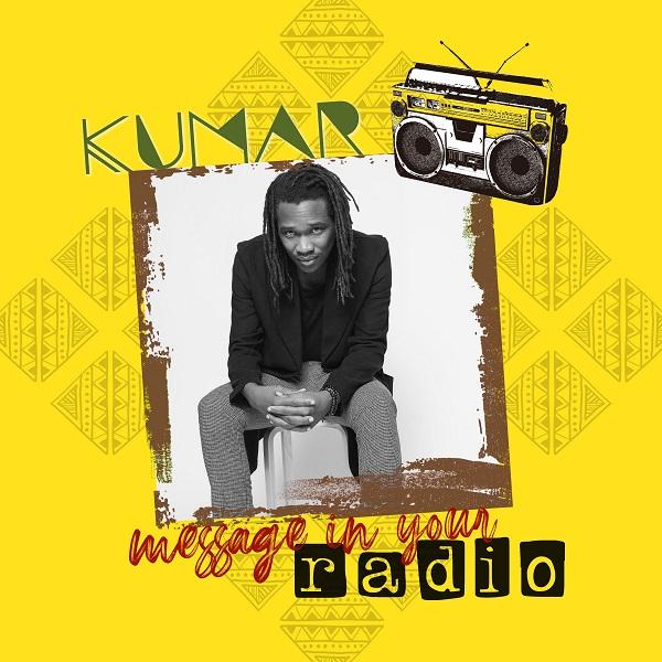 Kumar - Message In Your Radio (2020) Single