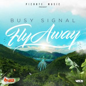 Busy Signal - Fly Away (2020) Single