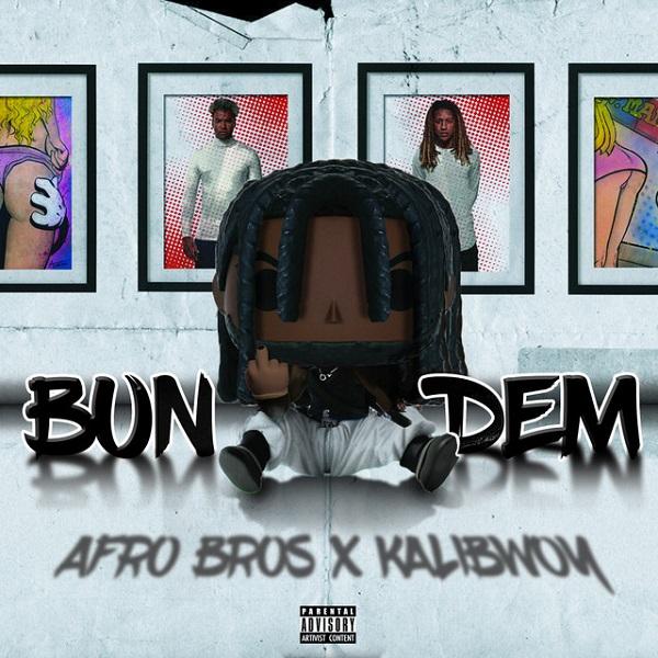 Afro Bros x Kalibwoy - Bun Dem (2020) Single