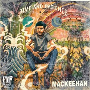 Mackeehan - Time and Patience (2020) Album