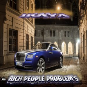 Ikaya - Rich People Problem's (2020) Single