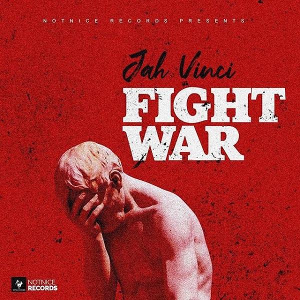 Jah Vinci - Fight War (2020) Single