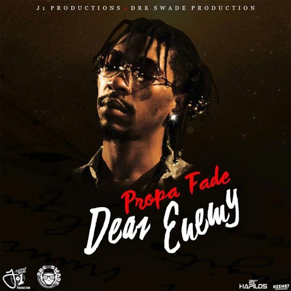 Propa Fade - Dear Enemy (2020) Single