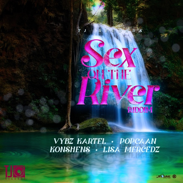 Sex On The River Riddim [TJ Records] (2020)