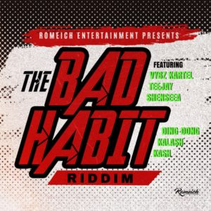 The Bad Habit Riddim [Romeich Entertainment] (2020)