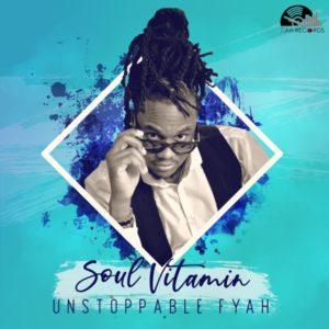 Unstoppable Fyah - Soul Vitamin (2020) Album