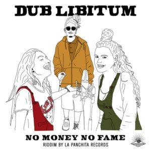 Dub Libitum - No Money No Fame (2020) Single