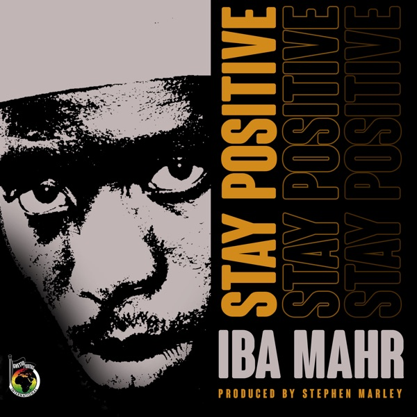 Iba Mahr - Stay Positive (2020) Single