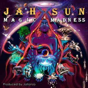 Jah Sun - Magic & Madness (2020) Album
