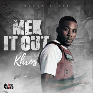Khxos - Mek It Out (2020) Single