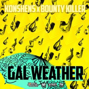 Bounty Killer x Konshens - Gal Weather (2020) Single