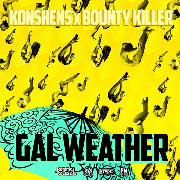 Bounty Killer x Konshens - Gal Weather (2020) Single
