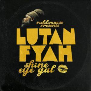 Lutan Fyah - Shine Eye Gal (2020) Single
