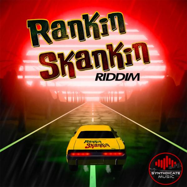 Rankin' Skankin' Riddim [Synthdicate Music] (2020)