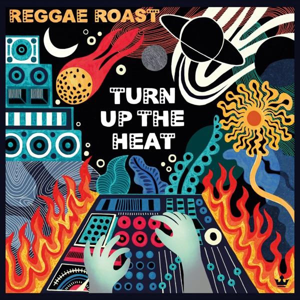 Reggae Roast - Turn Up The Heat (2020) Album
