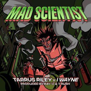 Tarrus Riley x I Wayne - Mad Scientist (2020) Single