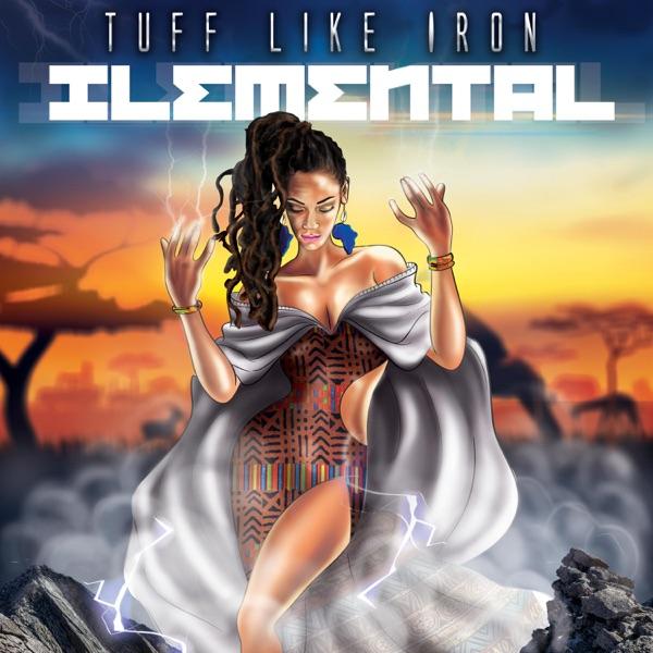 Tuff Like Iron - Ilemental (2020) Album