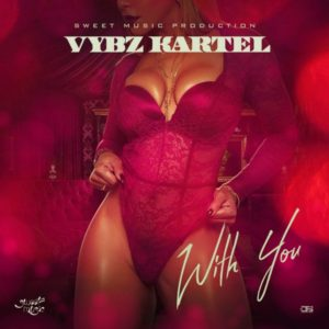 Vybz Kartel - With You (2020) Single