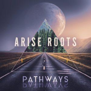 Arise Roots - Pathways (2020) Album