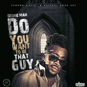 Beenie Man - Do You Want to Be That Guy (2020) Single