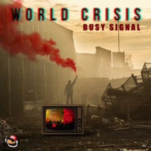 Busy Signal - World Crisis (2020) Single
