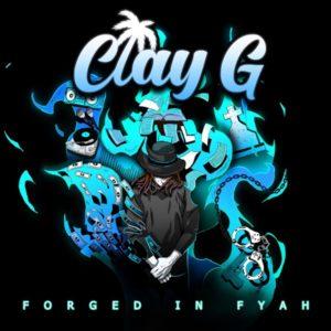 Clay G - Forged in Fyah (2020) Album