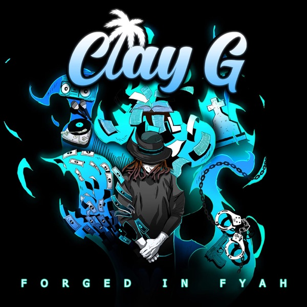 Clay G - Forged in Fyah (2020) Album