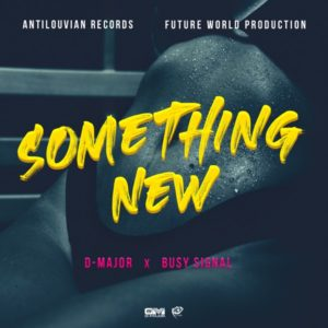 D-Major x Busy Signal - Something New (2020) Single
