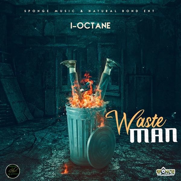 I-Octane - Wasteman (2020) Single
