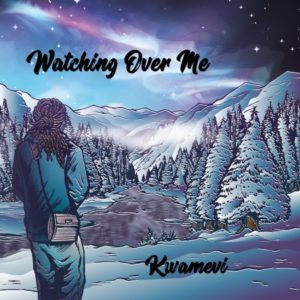 Kwame-Vi - Watching Over Me (2020) Album