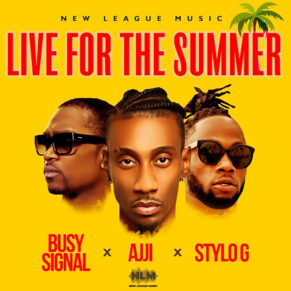 Stylo G x Ajji x Busy Signal - Live For The Summer (2020) Single
