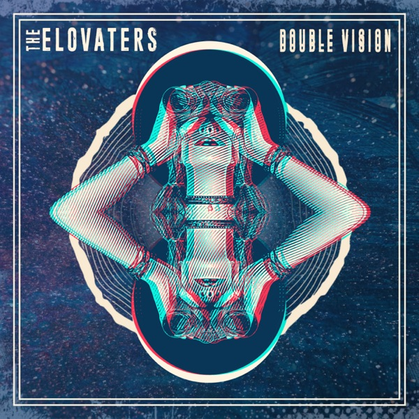 The Elovaters - Double Vision (2020) EP