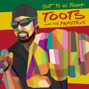 Toots & The Maytals - Got to Be Tough (2020) Album