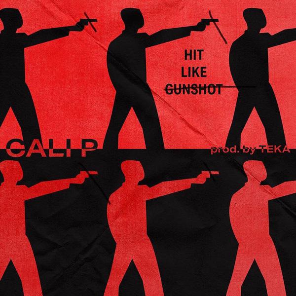 Cali P - Hit Like Gunshot (2020) Single