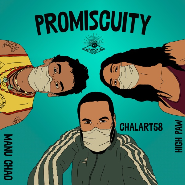 Manu Chao, Chalart58 & High Paw - Promiscuity (2020) Single