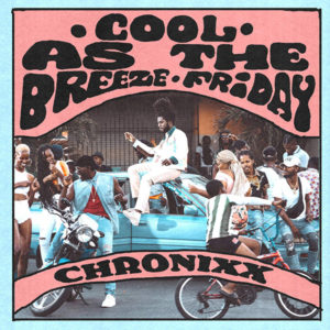 Chronixx - Cool as the Breeze / Friday (2020) Single