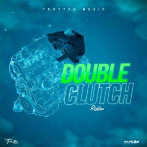 Double Clutch Riddim [Troyton Music] (2020)