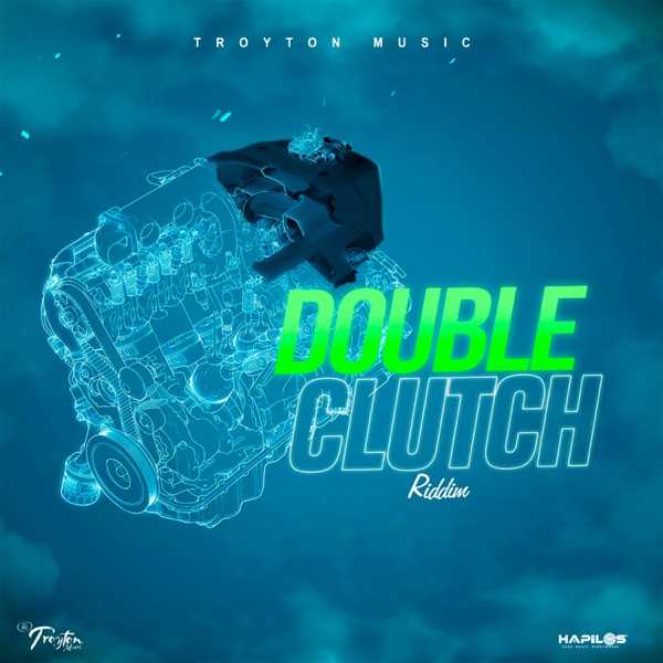 Double Clutch Riddim [Troyton Music] (2020)