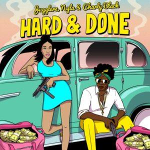 Jugglerz x Nyla x Charly Black - Hard & Done (2020) Single