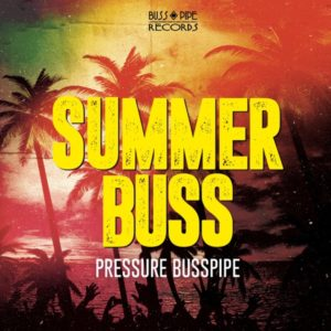Pressure Busspipe - Summer Buss (2020) EP