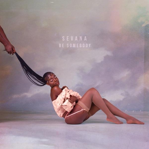 Sevana - Be Somebody (2020) EP