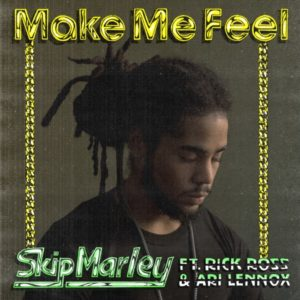 Skip Marley feat. Rick Ross & Ari Lennox - Make Me Feel (2020) Single