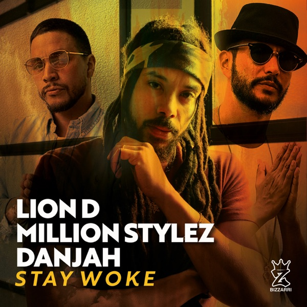 Lion D, Million Stylez & Danjah - Stay Woke (2020) Single