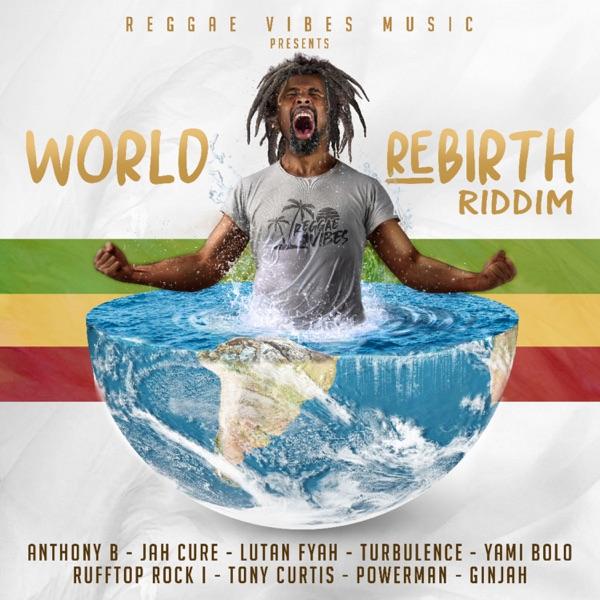 World Rebirth Riddim [Reggae Vibes Music] (2020)