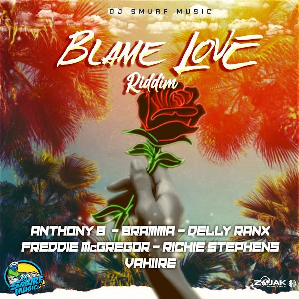 Blame Love Riddim [DJ Smurf Music] (2021)