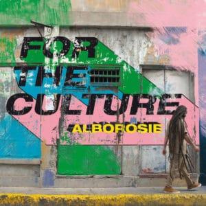 Alborosie - For The Culture (2021) Album
