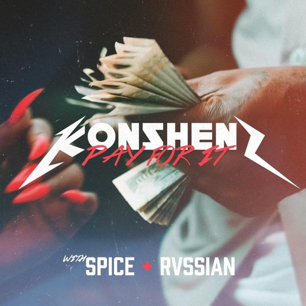 Konshens x Spice x Rvssian - Pay For It (2021) Single