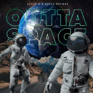 Stylo G x Busta Rhymes - Outta Space (2021) Single