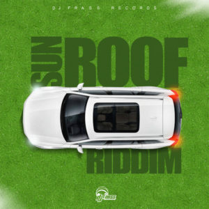 Sun Roof Riddim [Dj Frass Records] (2021)
