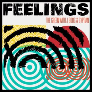 The Green, J Boog, Gyptian - Feelings (2021) Single